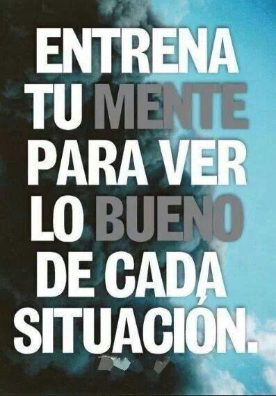 Entrena tu mente para ver lo bueno de cada situación (pineado por @PabloCoraje)…
