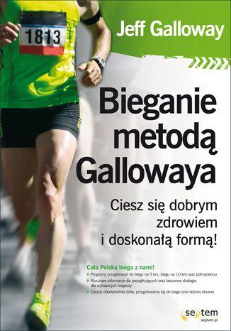 Bieganie metodą Gallowaya. Ciesz się dobrym zdrowiem i doskonałą formą!  #bieranie #trening #biegowy #galloway, #maraton #biegi #sport