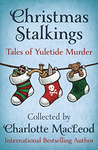 Christmas Stalkings: Tales of Yuletide Murder by Reginald... https://www.amazon.com/dp/B01N52KE6Y/ref=cm_sw_r_pi_dp_x_eRWvybY8NK39H