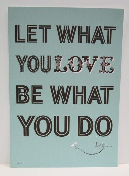 Love what you do: Sayings, Life, Truth, Wisdom, Thought, Inspirational Quotes