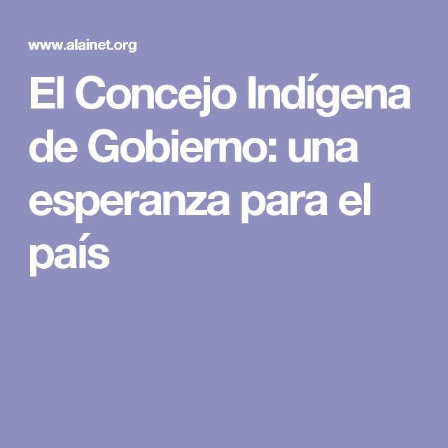 El Concejo Indígena de Gobierno: una esperanza para el país