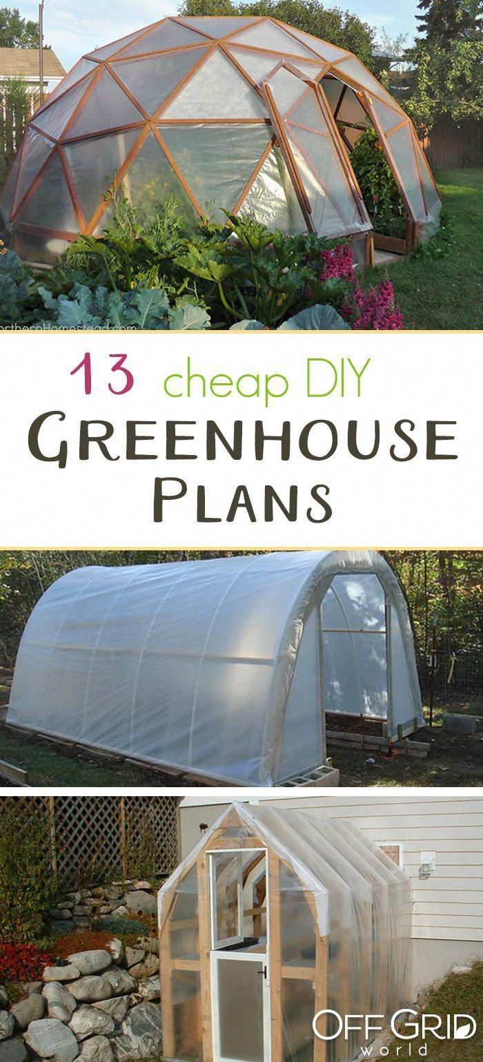 13 Cheap Diy Greenhouses With Plans Greenhouseplans Diy Greenhouse Plans Outdoor Greenhouse Greenhouse Plans