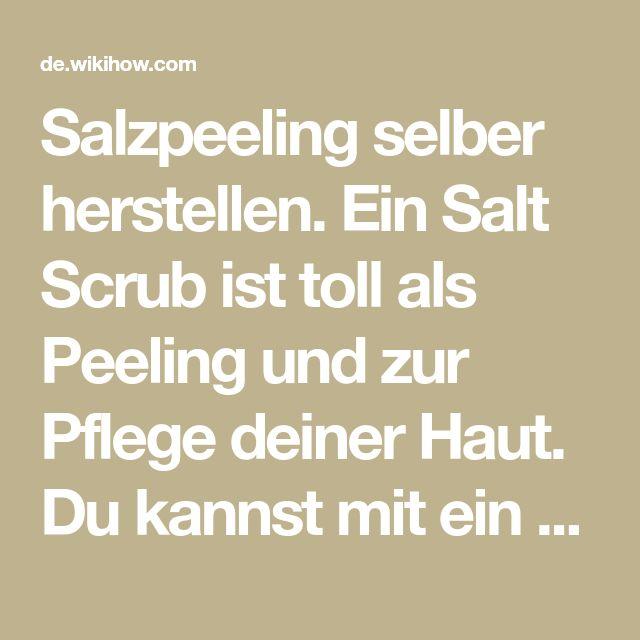 Salzpeeling selber herstellen. Ein Salt Scrub ist toll als Peeling und zur Pflege deiner Haut. Du kannst mit ein paar einfachen Zutaten selbst ein Salz-Peeling herstellen; und du kannst entweder Rezepte verwenden oder mit eigenen...