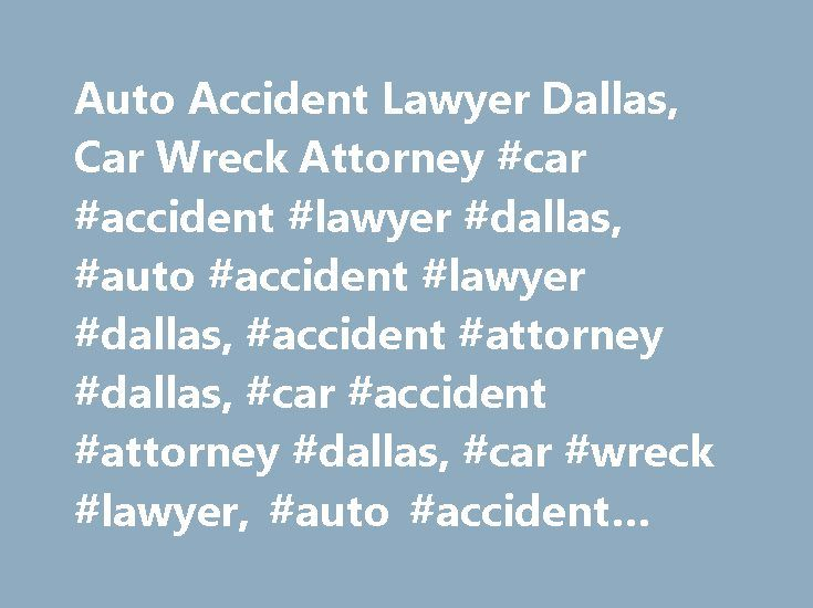Auto Accident Lawyer Dallas, Car Wreck Attorney #car #accident #lawyer #dallas, #auto #accident #lawyer #dallas, #accident #attorney #dallas, #car #accident #attorney #dallas, #car #wreck #lawyer, #auto #accident #lawyer #in #dallas http://virginia.nef2.com/auto-accident-lawyer-dallas-car-wreck-attorney-car-accident-lawyer-dallas-auto-accident-lawyer-dallas-accident-attorney-dallas-car-accident-attorney-dallas-car-wreck-lawyer-au/  Auto Accident Auto Accident Injured while using a taxi…