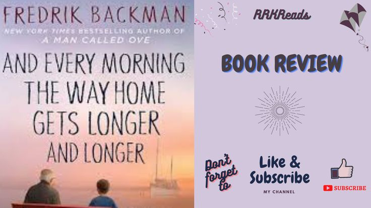 Book Review of And Every Morning the Way Home Gets Longer and Longer by Fredrik Backman. #bookreview #books #reading #bookishview #contemporaryfiction #fredrikbackman #5starreads