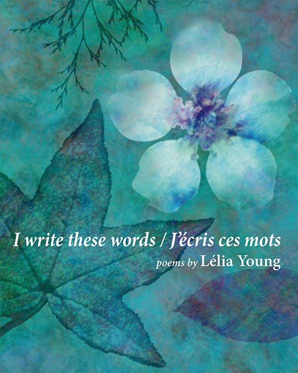 I write these words / J'écris ces mots  - poems by Lélia Young, translated by Christine Tipper: This is a fascinating volume that examines the world of a woman born in Tunisia but living in Toronto, and women's universal struggle to find their place in the world. Poems explore the roles women play in diverse societies and cultures and draw the reader in. The reader travels in the present, sometimes in the past, into the world of a woman and poet who is pulled in many directions. $18.95