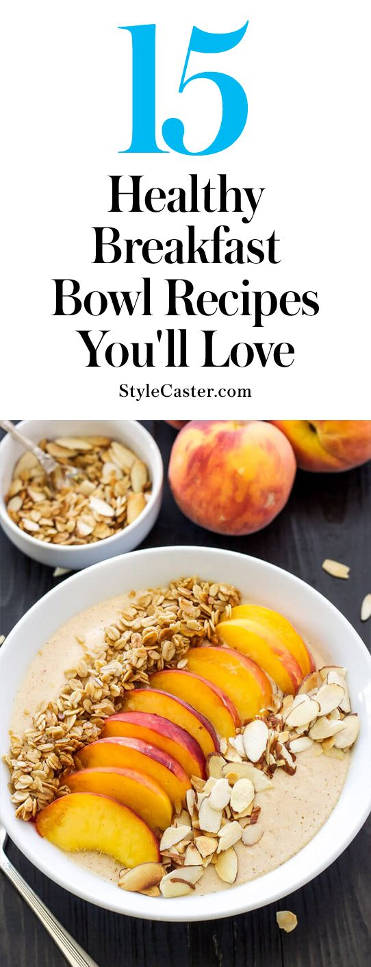 15 easy & healthy breakfast bowl recipes you'll love | @stylecaster
