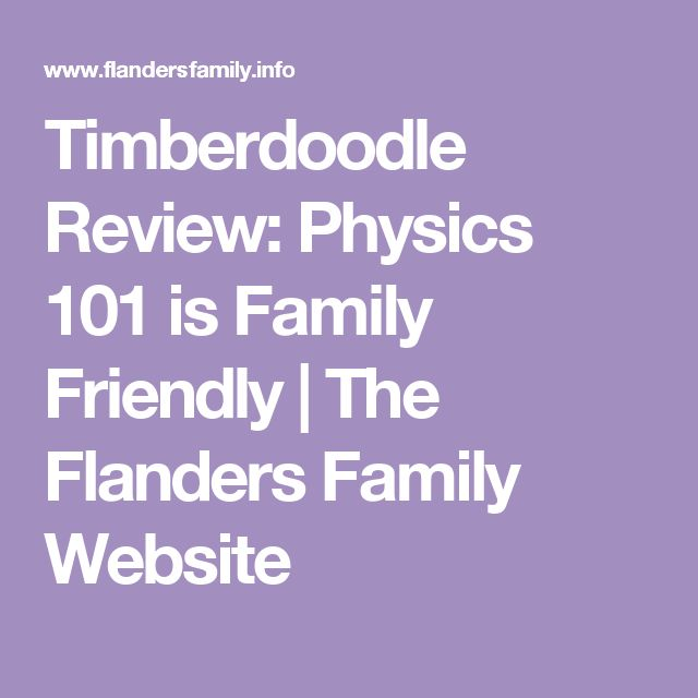 Timberdoodle Review: Physics 101 is Family Friendly | The Flanders Family Website