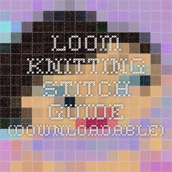 Loom Knitting Stitches Guide : 17 Best images about everthing loom knitted on Pinterest Loom knitting patt...