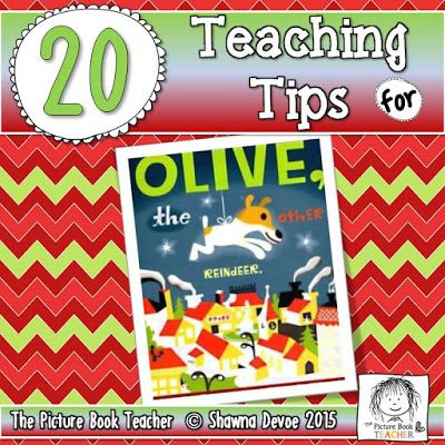 20 fabulous teaching ideas from The Picture Book Teacher for the book Olive, the Other Reindeer by Vivian Walsh.