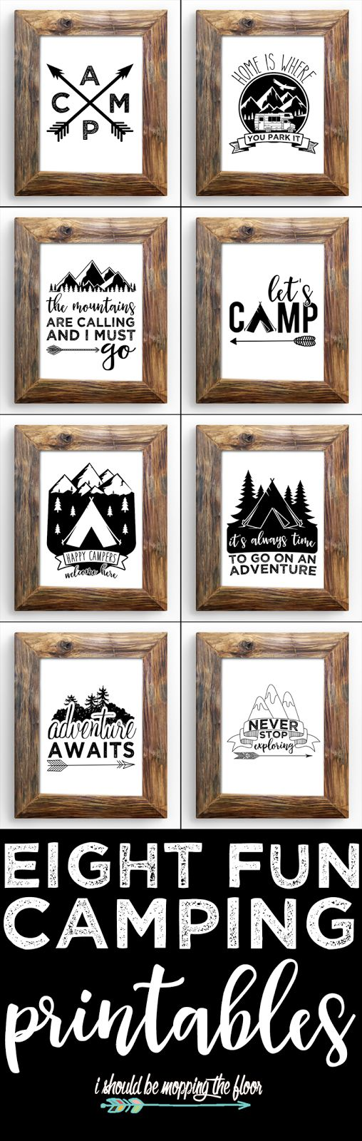 "Eight Vintage Camping Printables | These eight kitschy black and white printables are all about CAMPING and ADVENTURE! They are 8x10"" printables...just download, print, and frame. Perfect for an RV or adventurous lifestyle! And even super cute in a kid's bedroom."