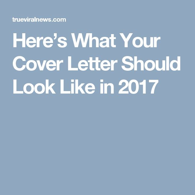 Hereu0027s What Your Cover Letter Should Look Like In 2017