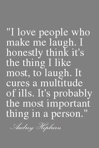 Audrey Hepburn: Make Me Laughing, Inspiration, Audrey Hepburn Quotes, Sotrue, Audreyhepburn, So True, Dr. Who, Favorite Quotes, Laughter Quotes