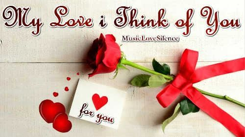 My love i think of you – Musiclovesilence