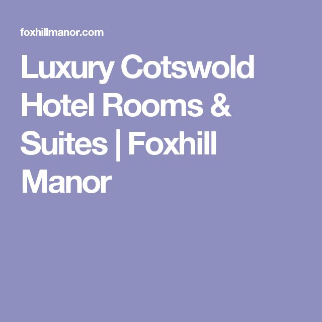 Luxury Cotswold Hotel Rooms & Suites | Foxhill Manor