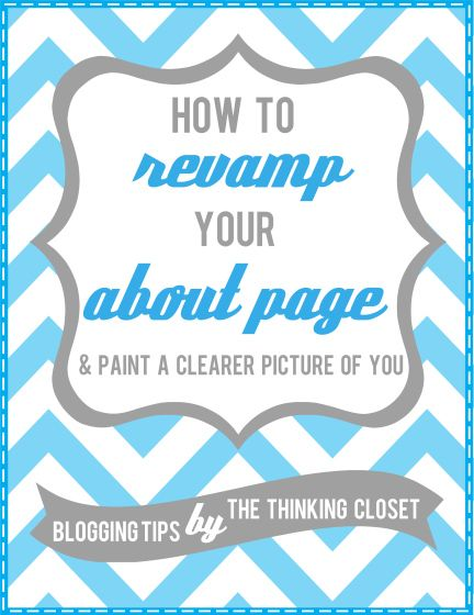 How to Revamp Your About Page.  This applies to all your 'About' pages, blog, website, SM profiles.  I know some are short on characters so get creative!