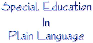 Need help with understanding special education? Check out this handbook - Special Education in Plain Language