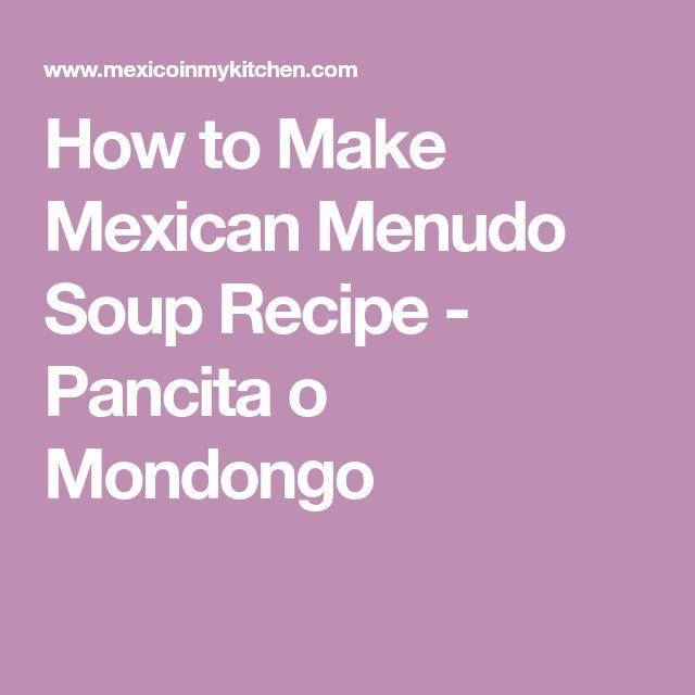 How to Make Mexican Menudo Soup Recipe - Pancita o Mondongo
