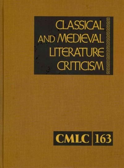 Classical and Medieval Literature Criticism: Criticism of the Works of World Authors from Classical Antiquity Thr...