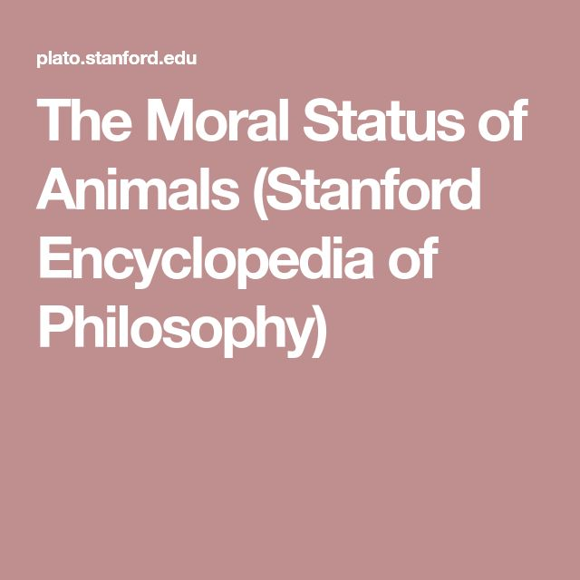 The Moral Status of Animals (Stanford Encyclopedia of Philosophy)
