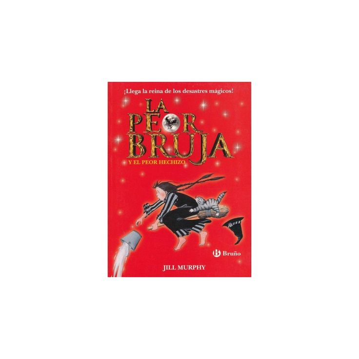 La peor bruja y el peor hechizo/ A Bad Spell for the Worst Witch (Paperback) (Jill Murphy)