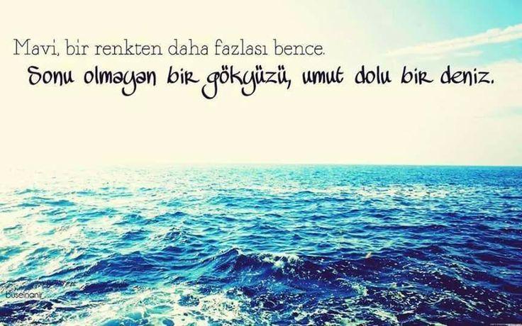 Mavi bir renkten daha fazlası sonu olmayan bir gökyüzü, umut dolu bir deniz