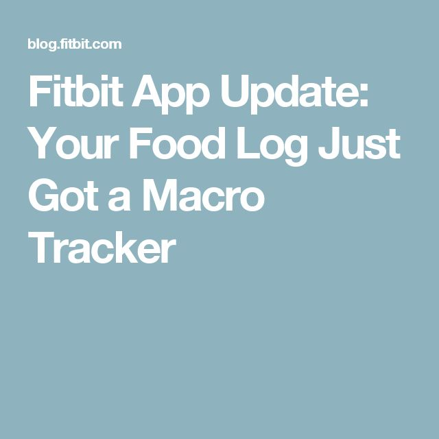Fitbit App Update: Your Food Log Just Got a Macro Tracker