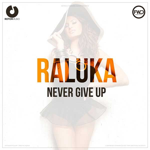 Raluka – Never Give Up