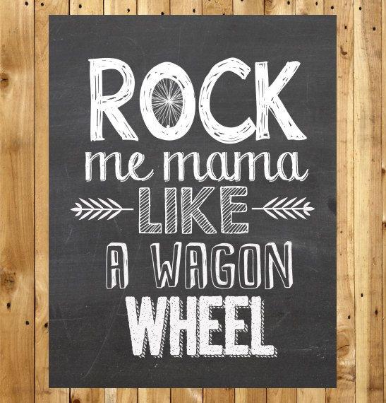 Rock Me Mama Like A Wagon Wheel - Chalkboard Typography Poster - Digital Download - 8x10