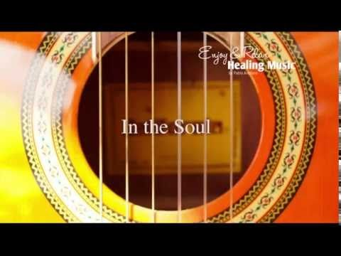 Healing And Relaxing Music For Meditation (In The Soul) - Pablo Arellano - YouTube