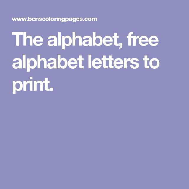 The alphabet, free alphabet letters to print.