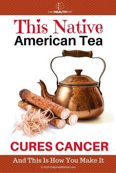 This Native American Tea Cures Cancer And This Is How You Make It… via /dailyhealthpost/ | http://dailyhealthpost.com/this-native-american-essiac-tea-cures-cancer-and-this-is-how-you-make-it/