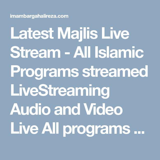 Latest Majlis Live Stream All Islamic Programs Streamed Livestreaming Audio And Video Live All Programs And Majlis Live Streaming Streaming Islamic Calendar