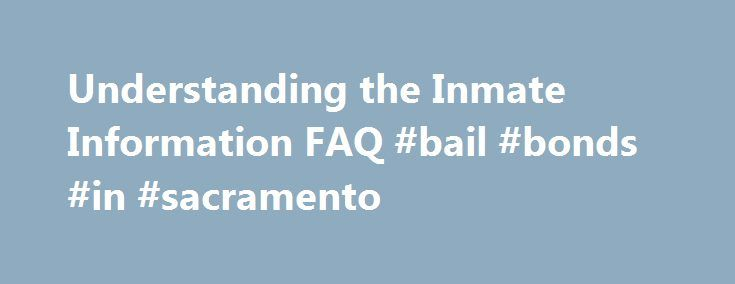 Understanding the Inmate Information FAQ #bail #bonds #in #sacramento http://papua-new-guinea.nef2.com/understanding-the-inmate-information-faq-bail-bonds-in-sacramento/  # Understanding the Inmate Information FAQ Understanding the Inmate Information (FAQ) What is a JMS Number and why is it important? This is a unique identifier for that inmate s particular stay while incarcerated. This is how he/she is tracked, gets mail, commissary, etc. What is a Control Number? This is a criminal…