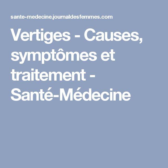 Vertiges - Causes, symptômes et traitement - Santé-Médecine
