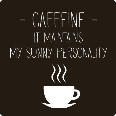 Caffeine - It maintains my sunny personality!  Come to Bagels and Bites Cafe in Brighton, MI for all of your bagel and coffee needs! Feel free to call (810) 220-2333 or visit our website www.bagelsandbites.com for more information!