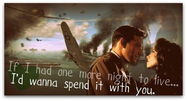 Pearl Harbor...My absolute number one favorite movie of all time!  I cannot believe I ended up marrying a pilot (and a bomber one!) <3