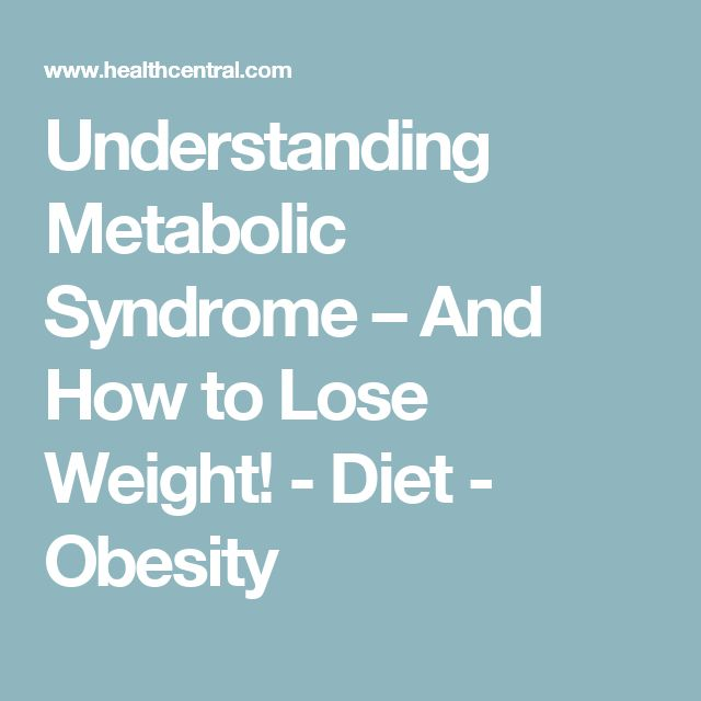 Understanding Metabolic Syndrome – And How to Lose Weight! - Diet - Obesity