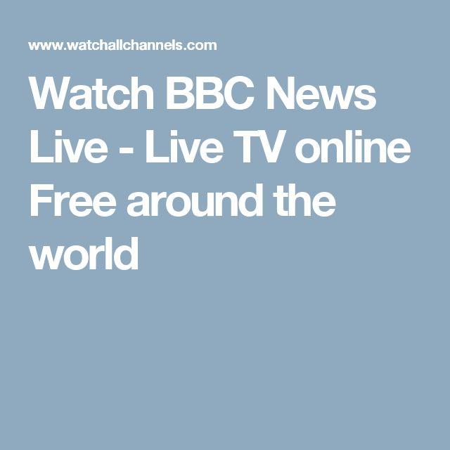 Watch BBC News Live - Live TV online Free around the world