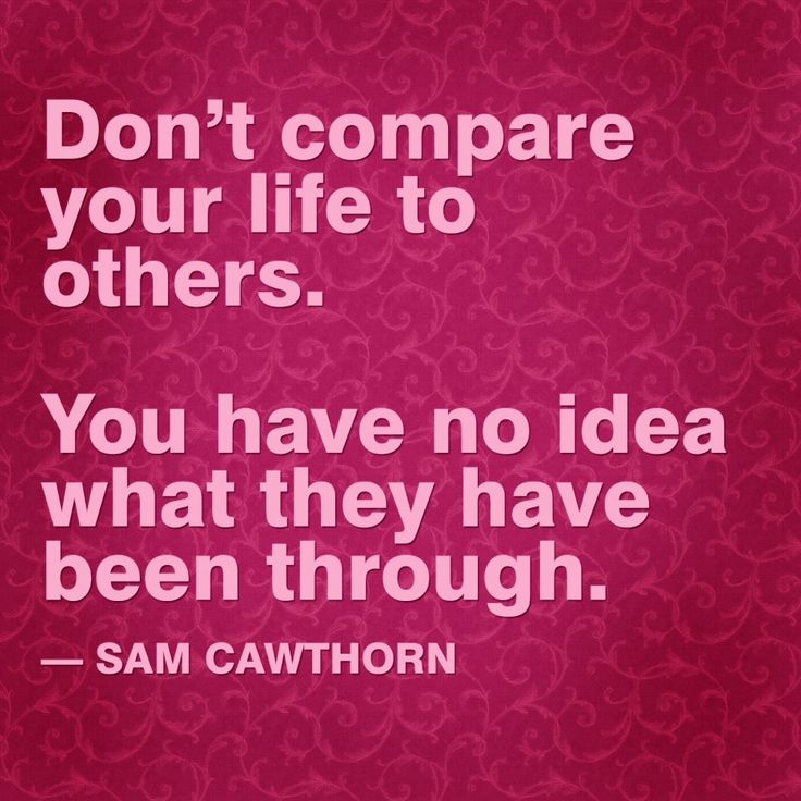 Happy To Inspire: Quote Of The Day: Donu0027t Compare Your Life To Others.  Sometimes Weu0027re Quick To Judge.
