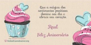 Imagem de bolos rosas com Mensagem de Feliz Aniversário para sobrinha com o nome Raul. Que a mágica dos sentimentos positivos domine seu dia e abrace seu coração.