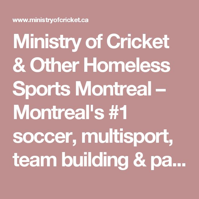 Ministry of Cricket & Other Homeless Sports Montreal – Montreal's #1 soccer, multisport, team building & party centre!