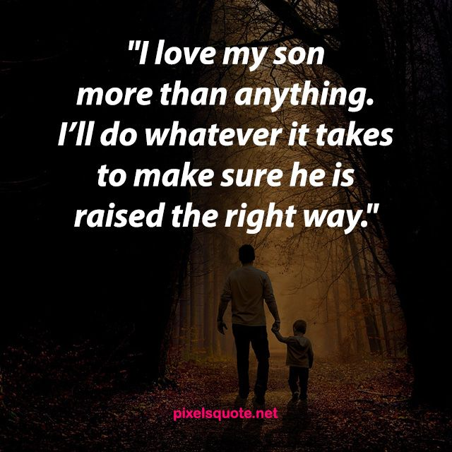 Endearing Father Son Quotes To Warm Your Heart Pixels Quote Father Son Quotes Son Love Quotes Daddy Quotes From Son