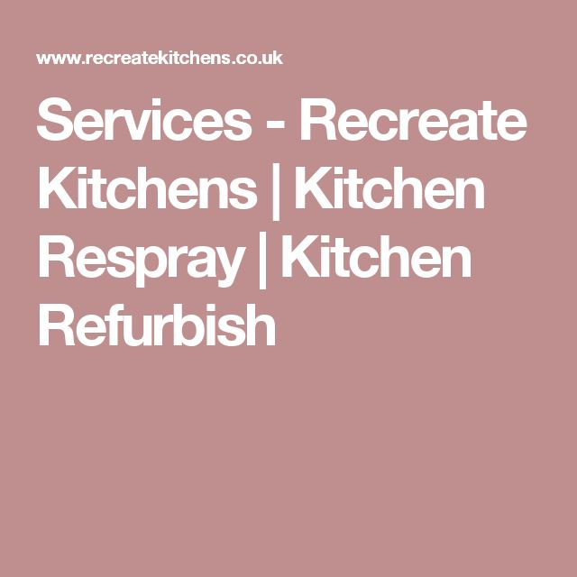 Services - Recreate Kitchens | Kitchen Respray | Kitchen Refurbish