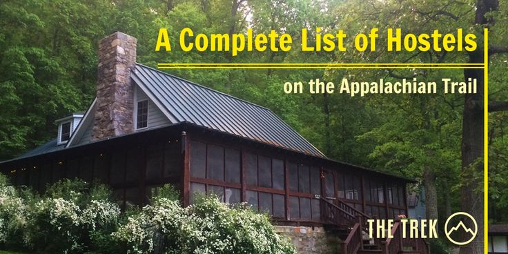 ostels on the Appalachian Trail are part of what makes a thru-hike such a unique experience. Here, we've listed ~70 places to stayfrom Georgia to Maine, including a few that aren't necessarily hostels, but are popular enough with thru-hikers that they warranted a listing. All mileages are referenced from AWOL's2017 Northbound AT Guide. Rates and services found online /through other listings, and are subject to change. Note that the density of hostels decreases as you move north. ...