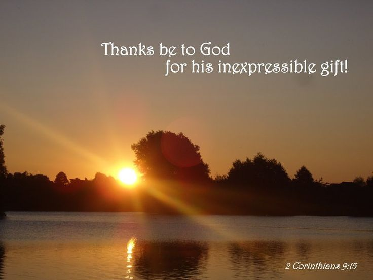 My prayer for you today is you feel the indescrible joy 2 Cor9:15 Thanks be to God for his unspeakable gift. #abundance #bountifulness #nature  thebottomofabottle.wordpress author. #dream #livelaughlove #stem #technology #tools #science #math #genes #exploration #mathematics #steAm #engineering #robotics #fashion #sports  #hardware #tools #welding #helicopters #faithhopelove