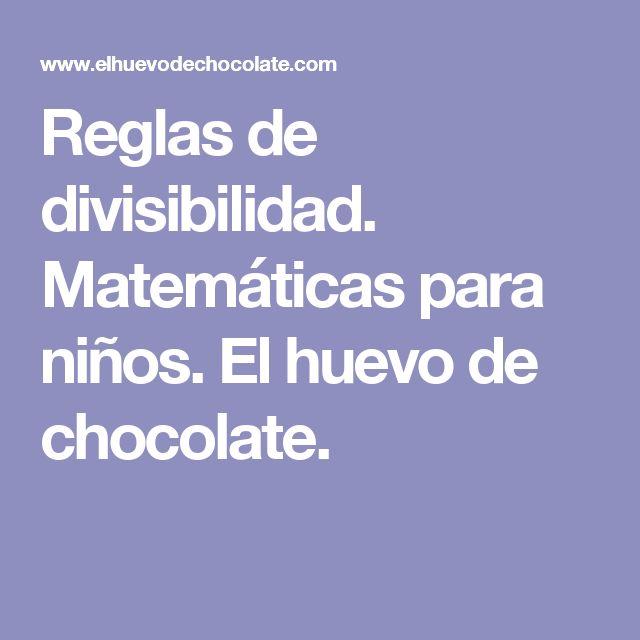 Reglas de divisibilidad. Matemáticas para niños. El huevo de chocolate.