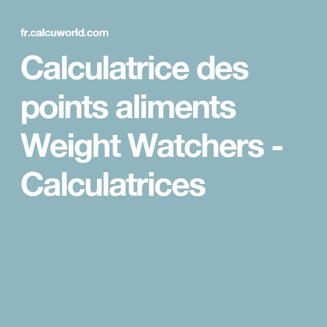Calculatrice des points aliments Weight Watchers - Calculatrices