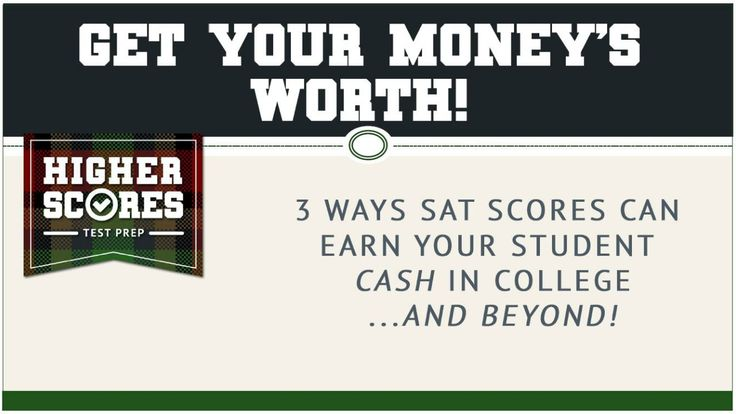 3 Ways Your SAT Test Scores Can Earn Your Student Cash in College...And ...