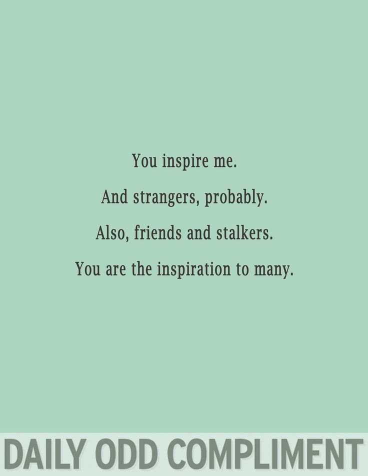 Daily Odd Compliment - Inspire